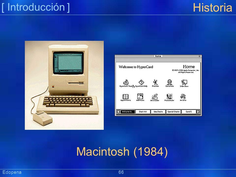 [ Introducción ] Historia. Macintosh (1984) Edopena 66.